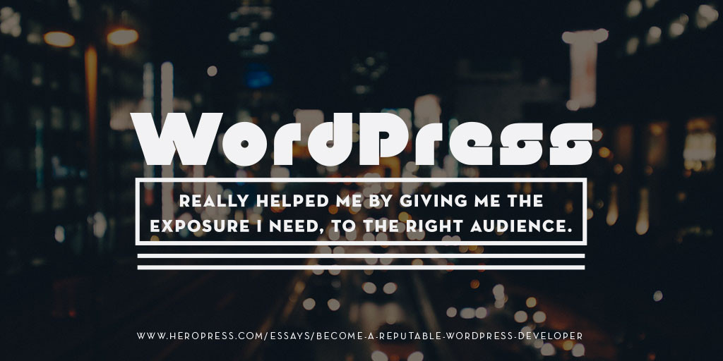 Pull quote: WordPress really helped me by giving me the exposure I need, to the right audience.