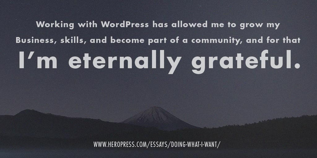 Pull Quote: Working with WordPress has allowed me to grow my business, skills, and become part of a community, and for that, I'm eternally grateful.