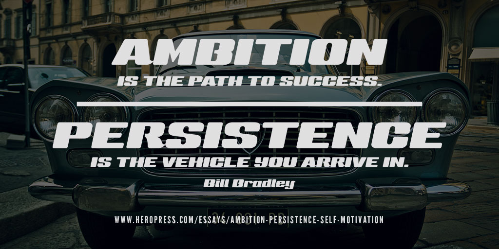 Ambition, Persistence, and Self-Motivation