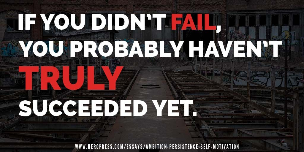 Pull quote: If you didn't fail, you probably haven't *truly* succeeded yet.