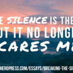 Pull Quote: The silence is there. But it no longer scares me.