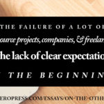 Pull Quote: The failure of a lot of outsource projects, companies, and freelancers is the lack of clear expectations in the beginning.