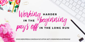 Pull Quote: Working harder in the beginning always pays off in the long run.