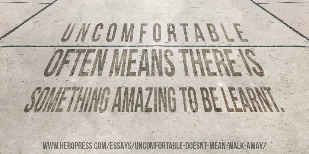 Pull Quote: Uncomfortable often means there is something amazing to be learnt.