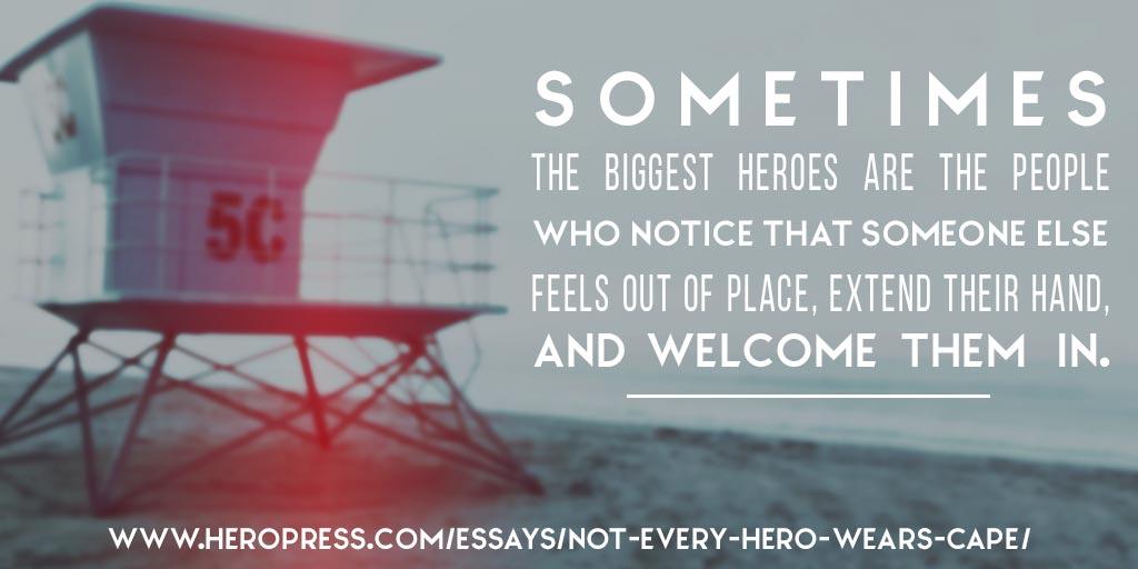 Not every hero wears a cape