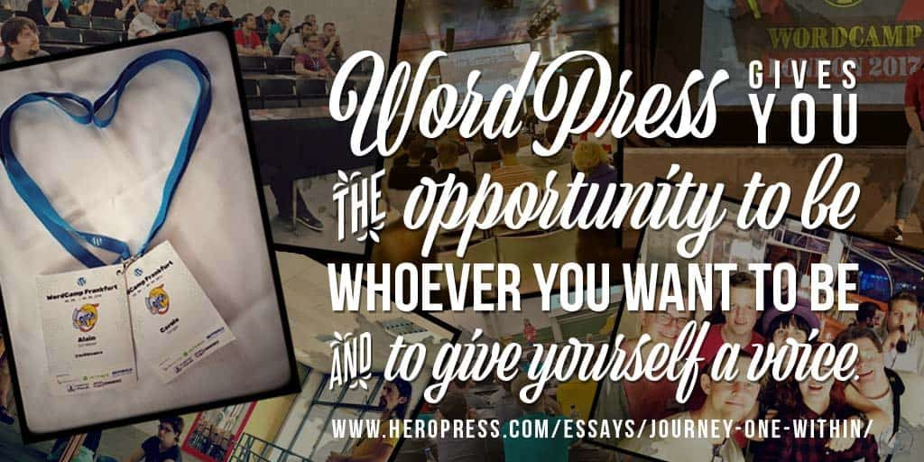 Pull Quote: WordPress gives you the opportunity to be whoever you want to be and to give yourself a voice.