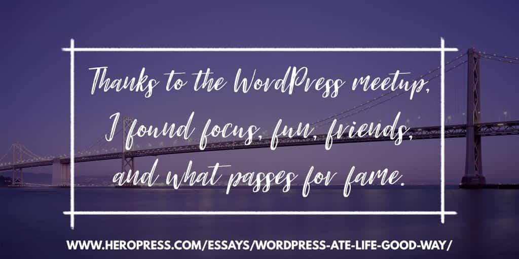 WordPress Ate My Life—In a Good Way