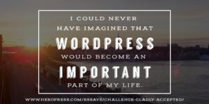 Pull Quote: I could never have imagined that WordPress would become an important part of my life.