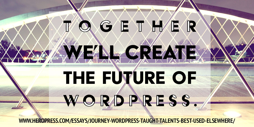 My journey to WordPress taught me that my talents are best used elsewhere.