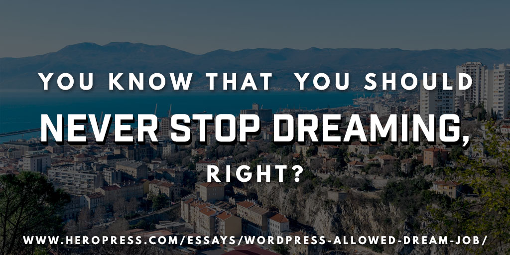 WordPress allowed me to have a Dream Job