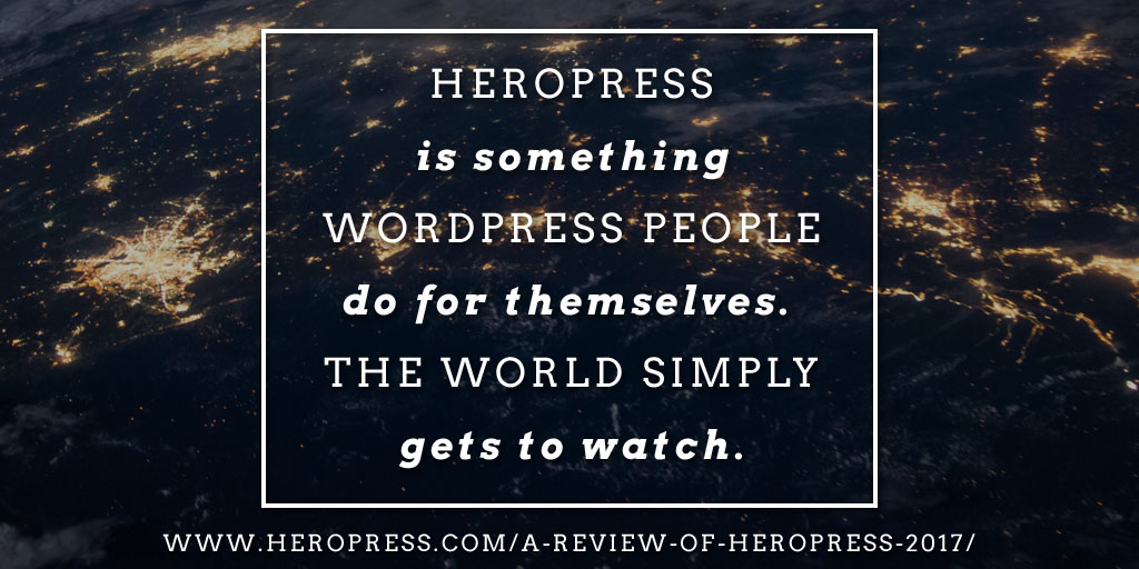A Review Of HeroPress in 2017