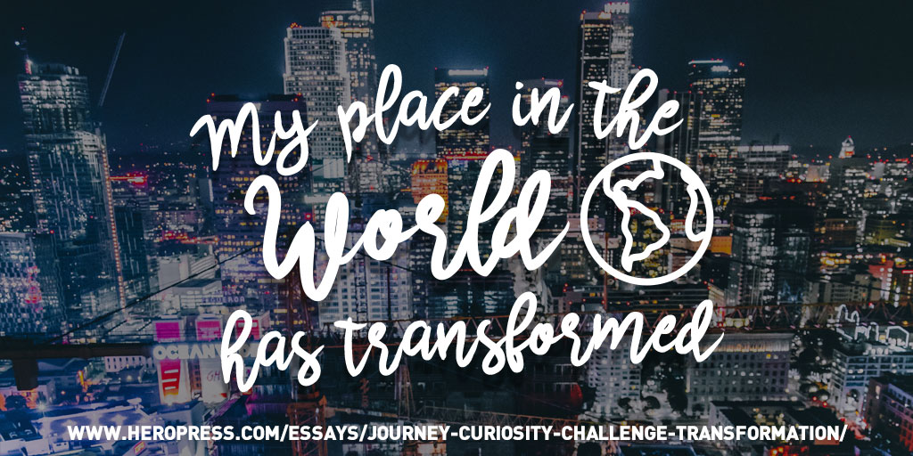 The Journey: Curiosity, Challenge, Transformation