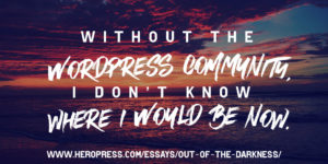 Pull Quote: Without the WordPress community, I don't know where I would be now.