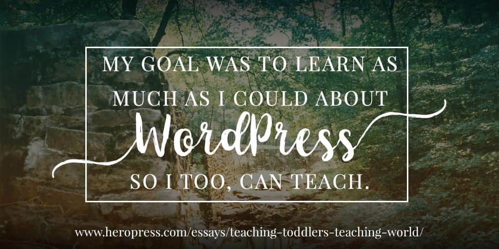From Teaching Toddlers to Teaching the World