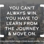Pull Quote: You can't always win. You have to learn from the journey and move on.
