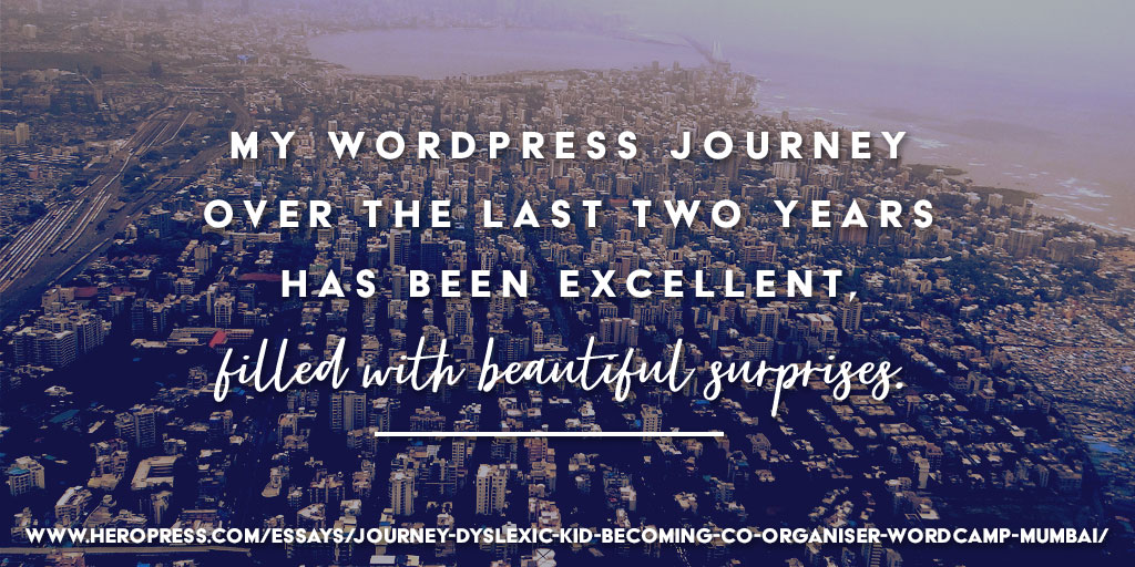 Pull Quote: My WordPress journey over the last two years has been excellent, filled with beautiful surprises.