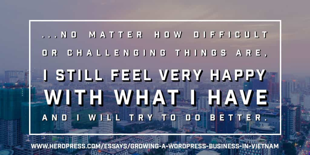 Pull Quote: ... no matter how difficult or challenging things are, I stll feel very happy with what I have, and I will try to do better.