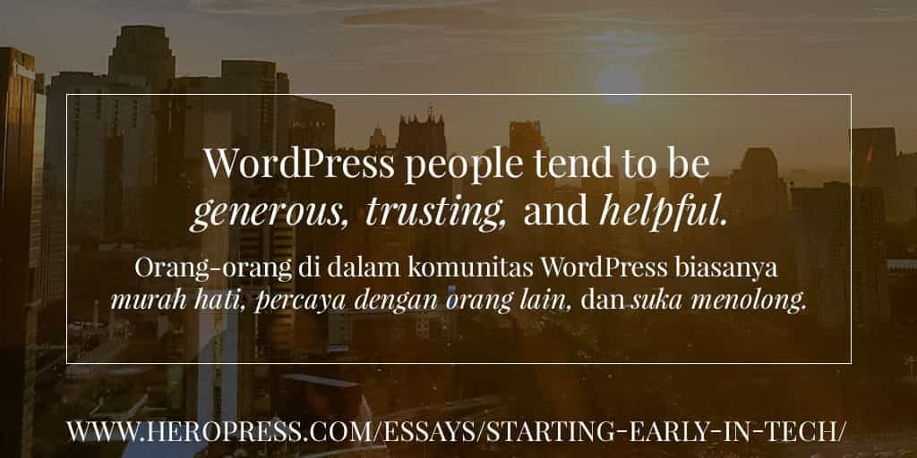 Pull Quote: WordPress people tend to be generous, trusting, and helpful.