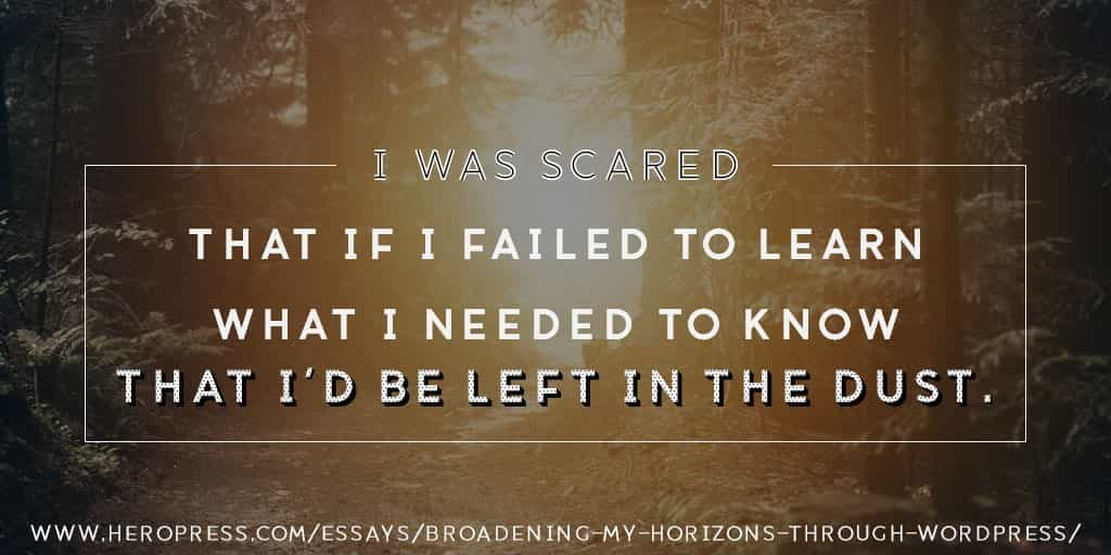 Pull Quote: I was scared that if I failed to learn what I need to know, I'd be left in the dust.