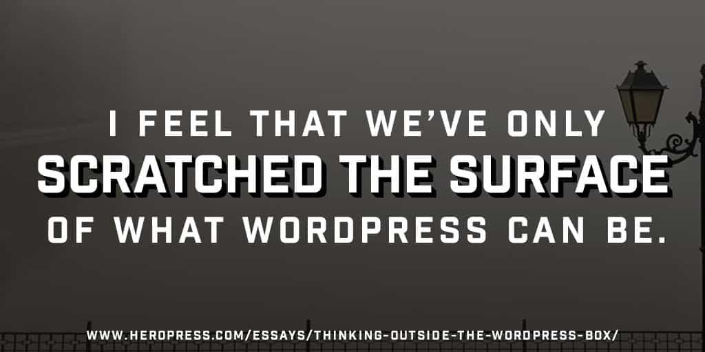 Thinking Outside the WordPress Box