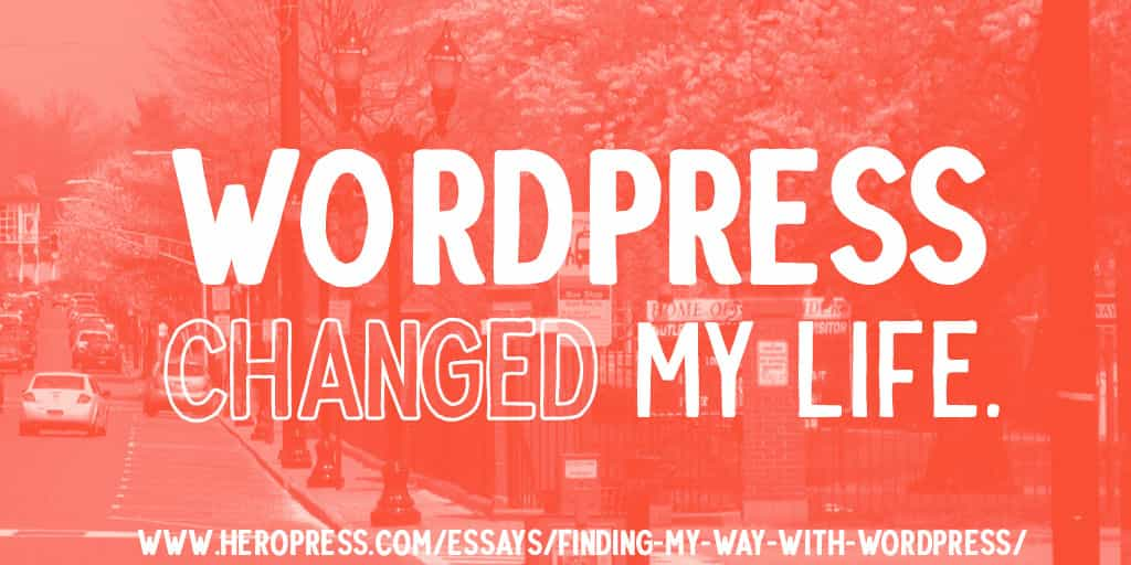 WordPress Changed My Life