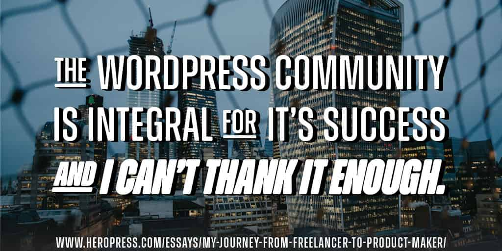 Pull Quote: The WordPress community is integral for its success and I can't thank it enough.