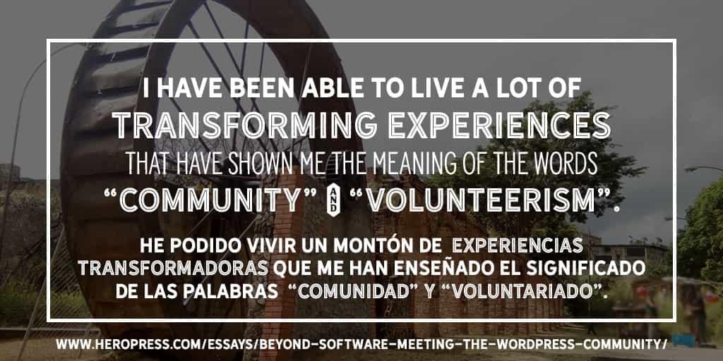 """Pull quote: I have been able to live a lot of transforming experiences that have shown me the meaning of the words """"community"""" and """"volunteerism"""". He podido vivir un montón de experiencias transformadoras que me han enseñado el significado de las palabras """"comunidad"""" y """"voluntariado""""."""