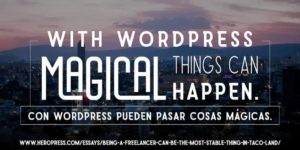 Pull Quote: With WordPress magical things can happen.