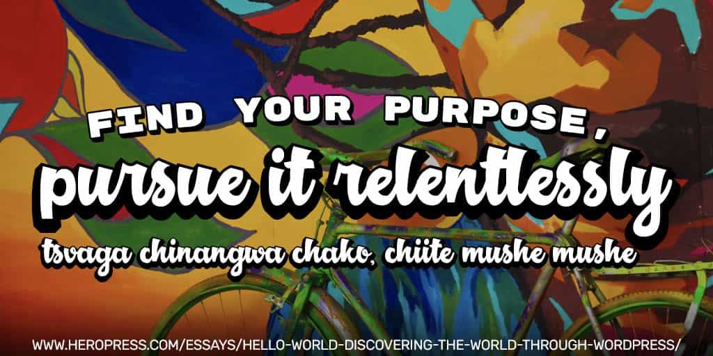 Pull Quote: Find your purpose, pursue it relentlessly