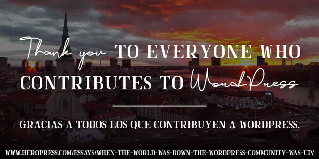 When the world was down, the WordPress community was up – Cuando el mundo necesitaba un descanso, la comunidad de WordPress estaba activa