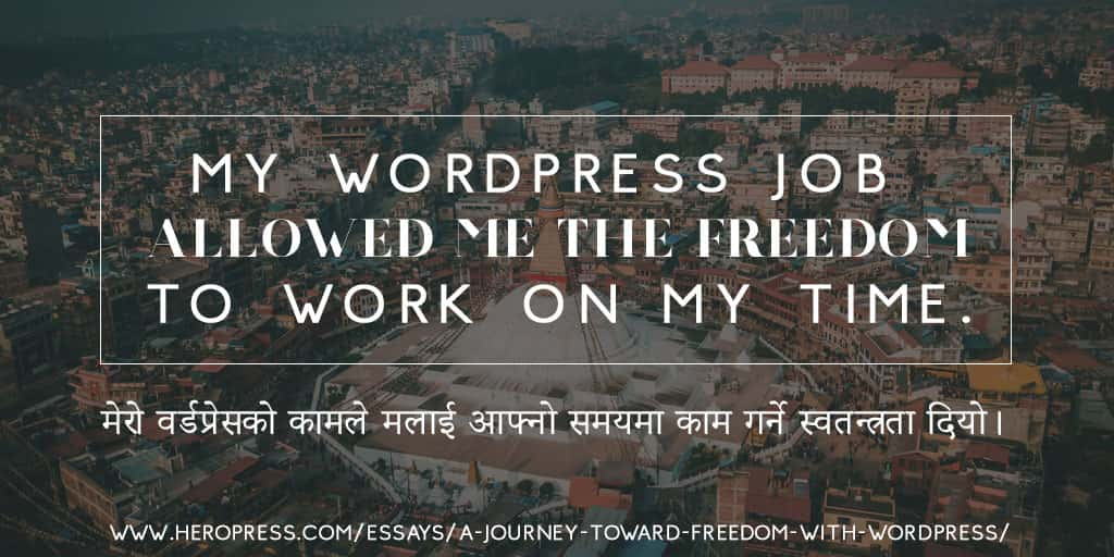 Pull Quote: My WordPress job allowed the freedom to work on my time.
