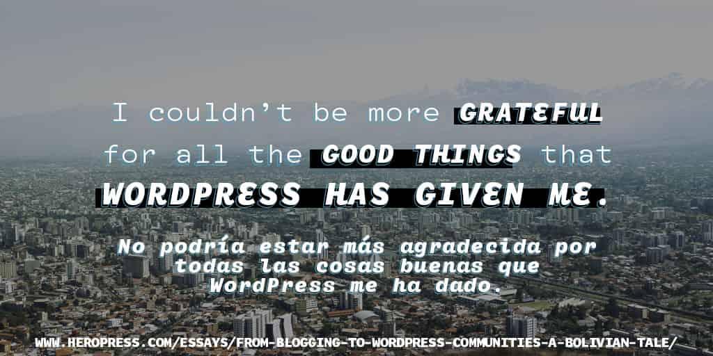 From Blogging to WordPress Communities: A Bolivian tale – De Blogger a comunidades de WordPress: Una historia boliviana